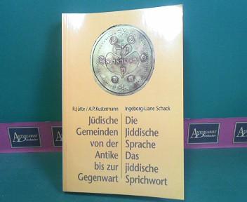 Jüdische Gemeinden und Organisationsformen von der Antike bis zur Gegenwart. - Die Jiddische Sprache - Das jiddische Sprichwort. 1.Auflage,