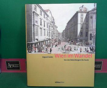 Wien im Wandel - Von den Babenberger bis heute. 1.Auflage,