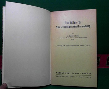 Das Hühnerei, seine Zersetzung und Haltbarkeitmachung. 1.Auflage,