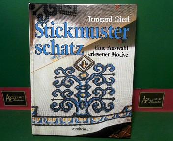 Stickmusterschatz - Eine Auswahl erlesener Motive.