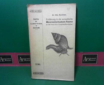 Buchner, Otto: Einführung in die europäische Meeresmollusken-Fauna an der Hand ihrer Hauptrepräsentanten. (= Schriften des Deutschen Lehrervereins für Naturkunde, Band 29). 1.Auflage,