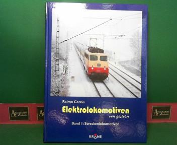 Elektrolokomotiven von gestern - Band1: Streckenlokomotiven. 2.Auflage,