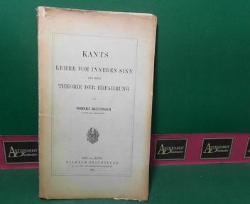 Kants Lehre vom inneren Sinn und seine Theorie der Erfahrungen. 1.Auflage,