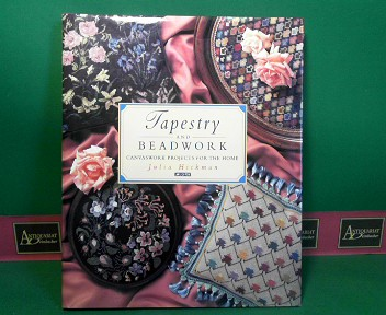 Hickman, Julia: Tapestry and Beadwork - Canvaswork Projects for the Home. 1.Auflage,