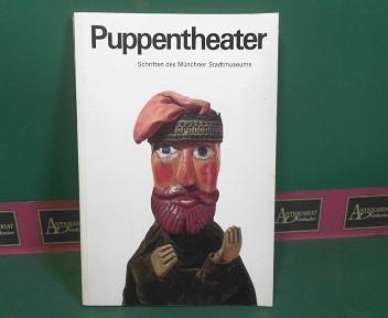 Puppentheater - Figuren und Dokumente aus der Puppentheater-Sammlung der Stadt München. (= Schriften des Münchner Stadtmuseums). 1.Auflage,