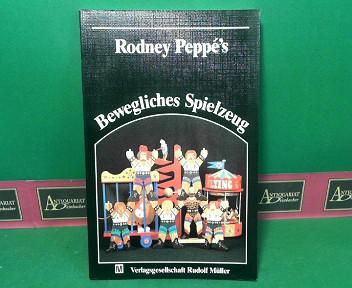 Peppe, Rodney: Bewegliches Spielzeug - Mit vollständigen Bauanleitungen für jedes Spielzeug. 1.Auflage,