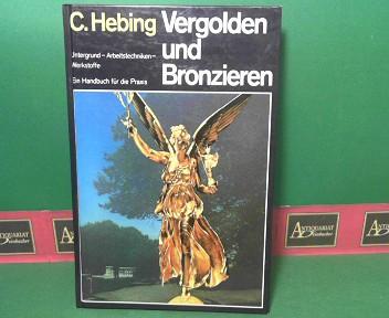 Vergolden und Bronzieren - Untergrund, Arbeitstechniken, Werkstoffe - Ein Handbuch für die Praxis. 13.Auflage,