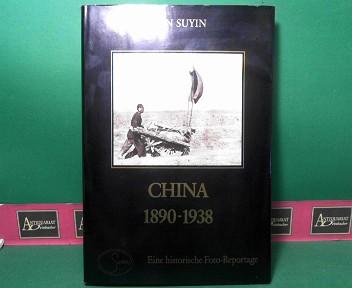 China 1890-1938 - Eine historische Foto- Reportage. 1.Auflage,