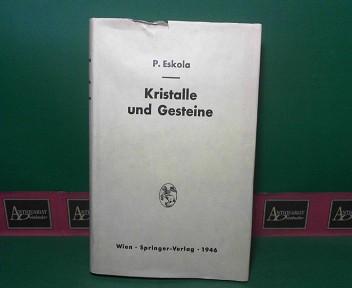 Kristalle und Gesteine - Ein Lehrbuch der Kristallkunde und allgemeinen Mineralogie. 1.Auflage,