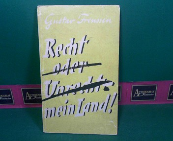 Frenssen, Gustav: Recht oder Unrecht - mein Land. (= Sonderausgabe für die Luftwaffe). 1.Auflage,