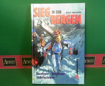 Sieg in den Bergen - Abenteuer, Wettkampf, Skibergsteigen. 1.Auflage,