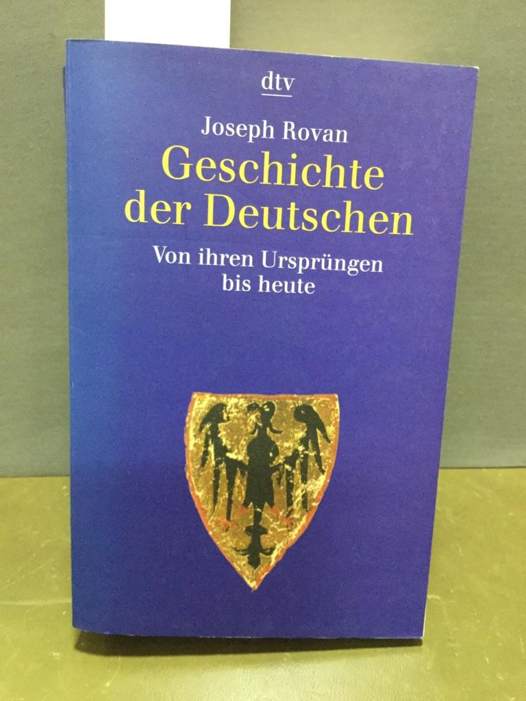 Geschichte der Deutschen : von ihren Ursprüngen bis heute. Aus dem Franz. von Enrico Heinemann ... / dtv ; 30638 - Rovan, Joseph (Verfasser)