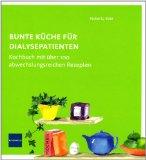 Bunte Küche für Dialysepatienten : Kochbuch mit über 100 abwechslungsreichen Rezepten. - Eder, Huberta