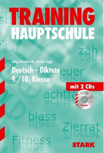 Training Deutsch Hauptschule/Mittelschule / Hauptschule / Deutsch - Diktate 9./10. Klasse. Mit 2 CDs.  aktualis. Aufl. - Knobloch, Jörg und Erich Segl