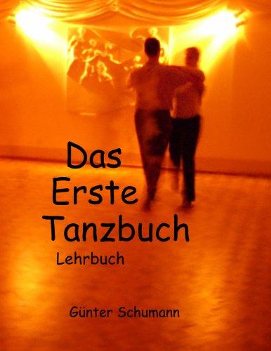 Das Erste Tanzbuch : Lehrbuch. Mitarb. von Sabine Kussin, Birgit König. - Schumann, Günter