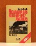Nicaragua. Das blutende Herz Amerikas. Ein Bericht. ( Piper Aktuell).