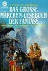 Das große Märchen- Lesebuch der Fantasy. ( Fantasy). - DelRey, Lester und Risa Kessler
