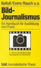 Bildjournalismus - Beifuß, Hartmut, Karl H. Evers und Friedrich Rauch