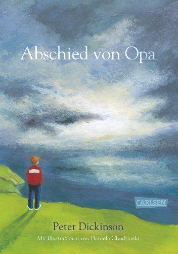 Abschied von Opa. Aus dem Engl. von Henning Ahrens. Ill. von Daniela Chudzinski - Dickinson, Peter und Henning [Übers.] Ahrens