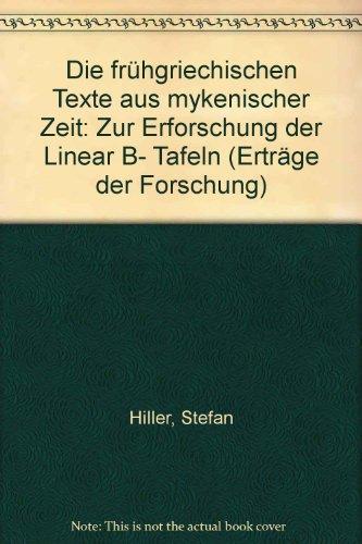 Die frühgriechischen Texte aus mykenischer Zeit : zur Erforschung d. Linear B-Taf. ; Oswald Panagl 2., durchges. Aufl. - Hiller, Stefan und Oswald Panagl