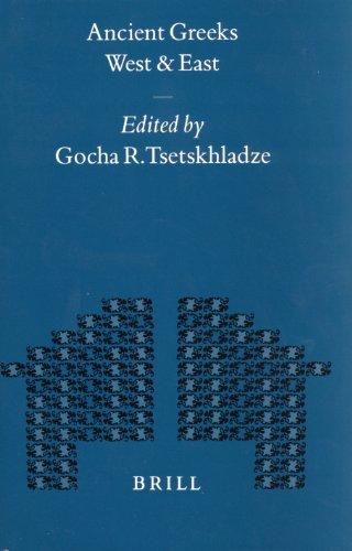 Ancient Greeks West and East (Mnemosyne, Bibliotheca Classica Batava)  Auflage: Ill - Tsetskhladze, Gocha R. and G. R. Tsetskhladze