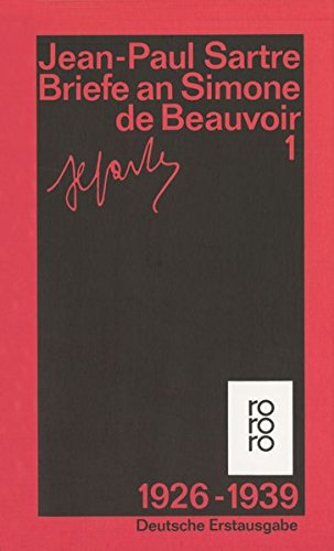 Briefe an Simone de Beauvoir: 1926 - 1939 - Beauvoir, Simone de und Jean-Paul Sartre