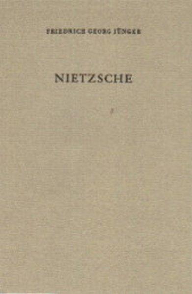Nietzsche  2., unveränd. Aufl. - Jünger, Friedrich G