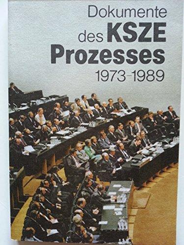 Dokumente des KSZE-Prozesses : 1973 - 1989. hrsg. vom Ministerium für Auswärtige Angelegenheiten der Deutschen Demokratischen Republik 1. Aufl.