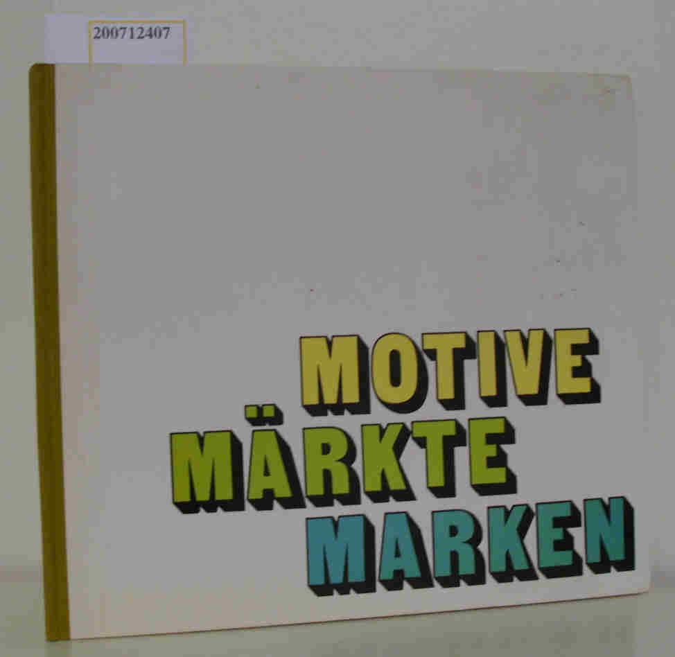 Zech,  Georg: Motive, Märkte, Marken [Text u. Red.: Georg Zech]