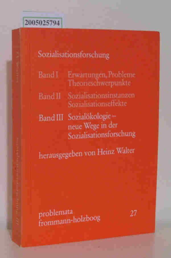 Sozialisationsforschung Band III: Sozialökologie - neue Wege in der Sozialisationsforschung