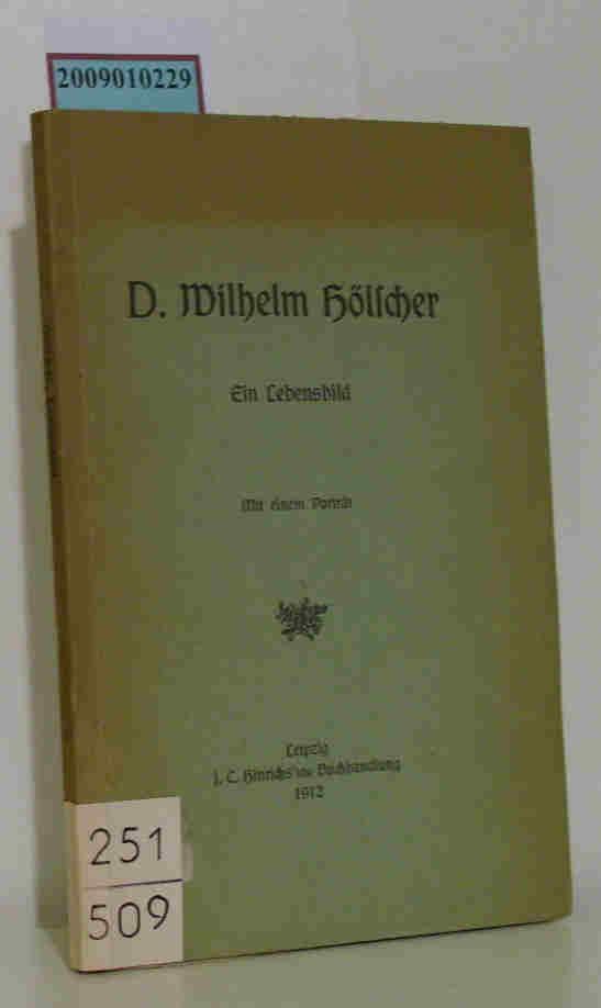 D. Wilhelm Hölscher  Ein Lebensbild