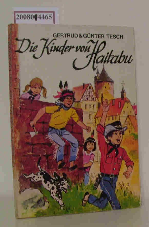 Die  Kinder von Haitabu Gertrud u. Günter Tesch. Mit Ill. z. Ausmalen von Walter Rieck - Tesch,  Gertrud   Tesch, Günter