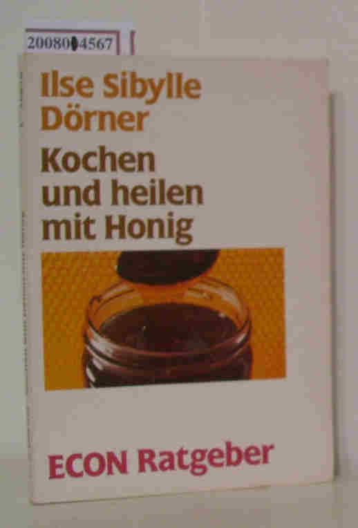 Kochen und heilen mit Honig Ilse Sibylle Dörner