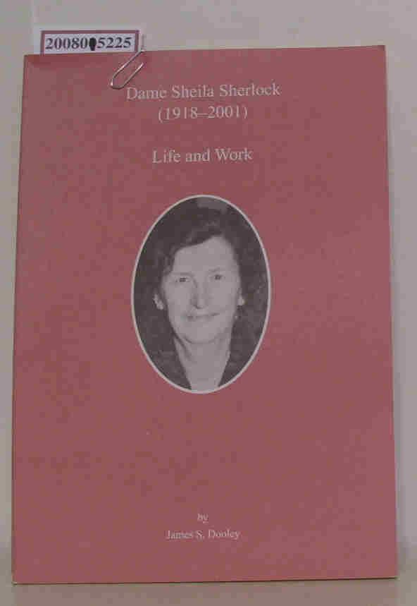 James S. Dooley: Dame Sheila Sherlock (1918-2001) Life and Work