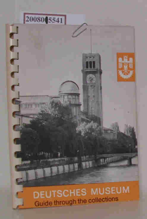 Deutsches Museum of Masterpieces of Natural Science and Technology Munich Illustrated Guide