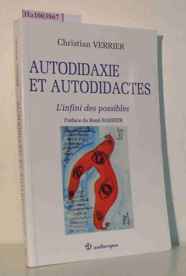 Verrier, Christian: Autodidaxie et Autodidactes - L'infini des possibles