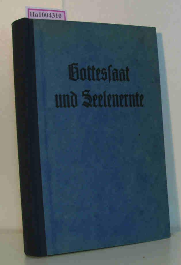 Gottessaat und Seelenernte - Eine Sammlung von zweiundfünfzig Gelegenheitspredigten und Vorträgen 2. unveränderte Auflage