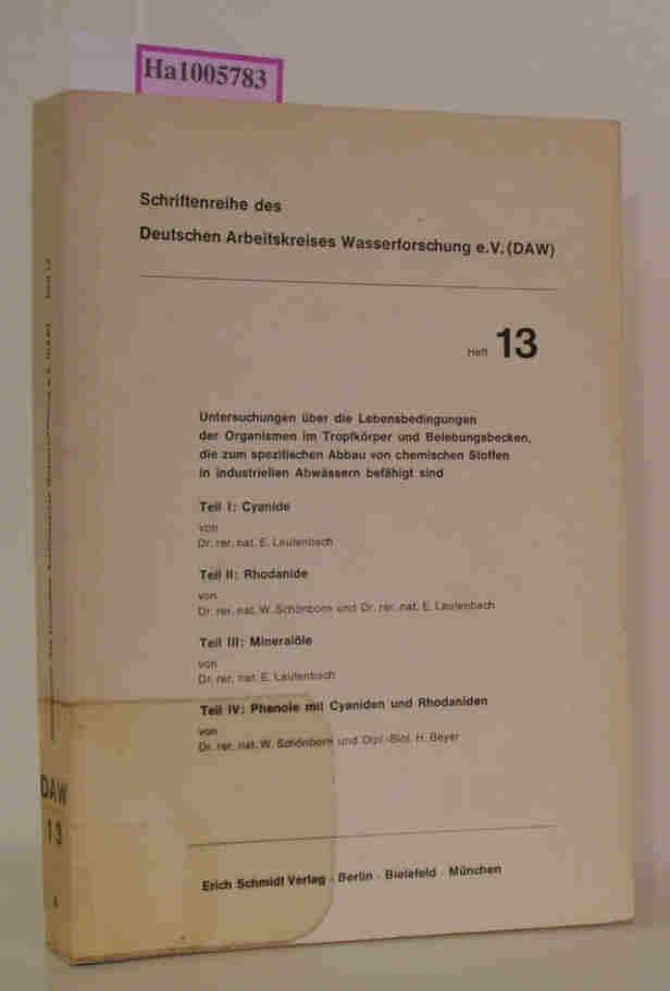 Lautenbach,  E. / Schönborn, W. / Beyer, H.: Untersuchungen über die Lebensbedingungen der Organismen im Tropfkörper und Belebungsbecken, die zum spezifischen Abbau von chemischen Stoffen in industriellen Abwässern befähigt sind. Teil I: Cyanide. Teil II: Rhodanide. Teil III: Mineralöle. …
