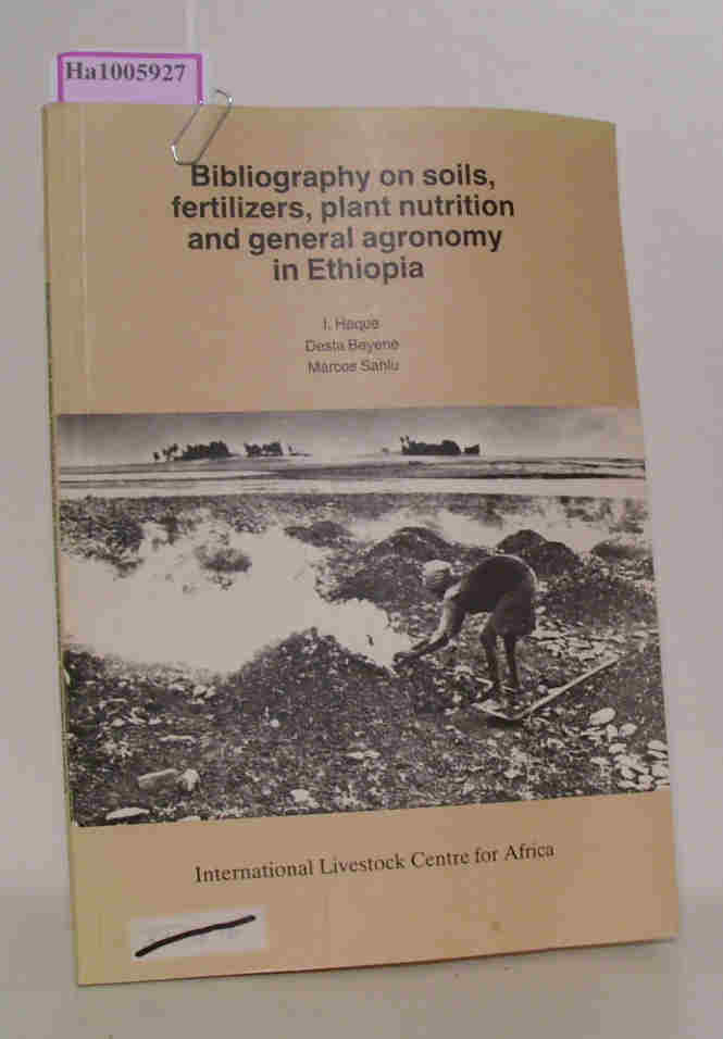 Bibliography on soils, fertilizers, plant nutrition and general agronomy in Ethiopia.