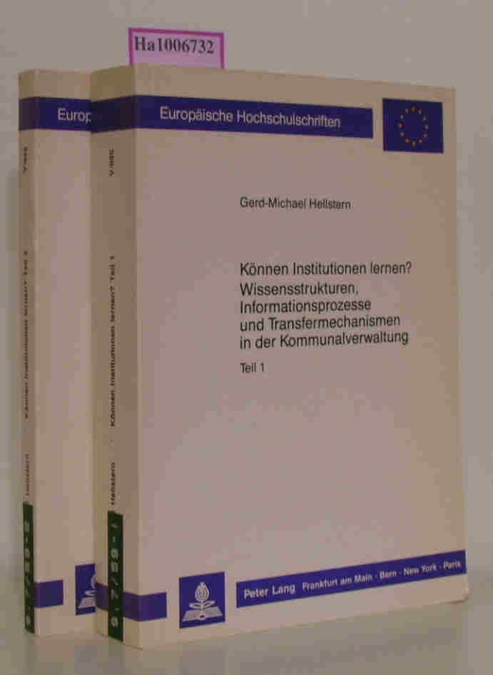 Können Institutionen lernen? Wissensstrukturen, Informationsprozesse und Transfermechanismen in der Kommunalverwaltung. Forschungsfelder, Institutionen und Aktoren. Teil 1  2. (2 Bde).