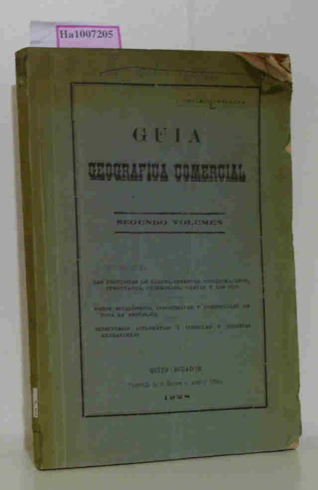 Guia Comercial Geografica - Segundo Volumen / Comprendre: Datos Estadisticos y referencias comerciales, Industriales y Agricolas de toda la republica.