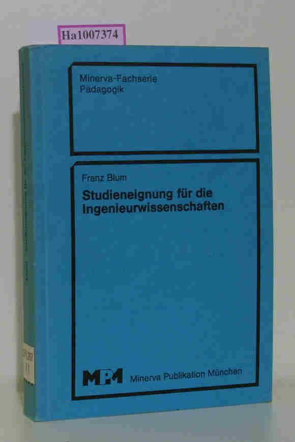 Blum,  Franz: Studieneignung für die Ingenieurwissenschaften. [Dissertation, Univ. Mannheim, 1979].