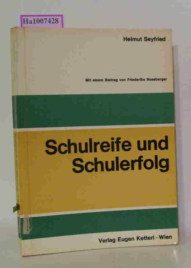 Seyfried,  Helmut: Schulreife und Schulerfolg.