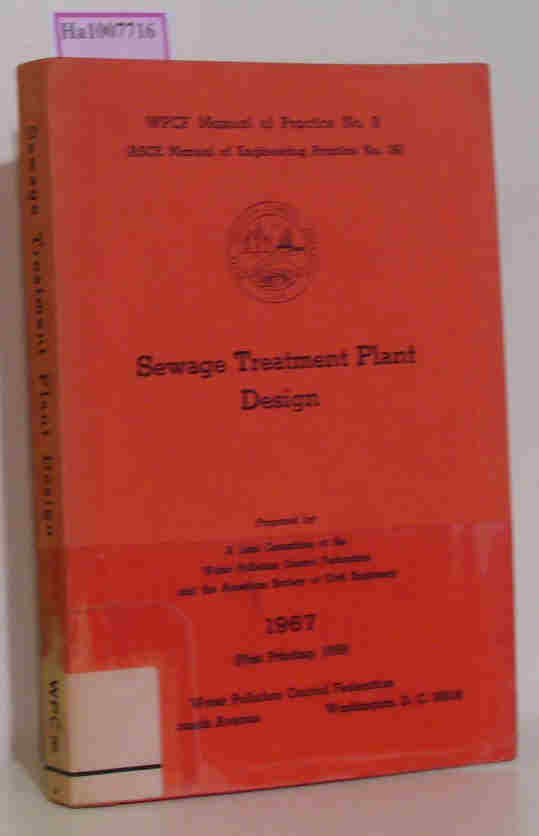 Sewage Treatment Plant Design. ( = WPCF Manual of Practice, 8) . 2