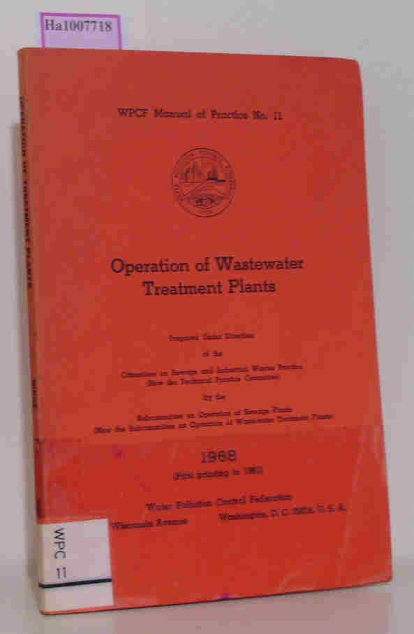 Operation of Wastewater Treatment Plants. ( = WPCF Manual of Practice, 11) . 2