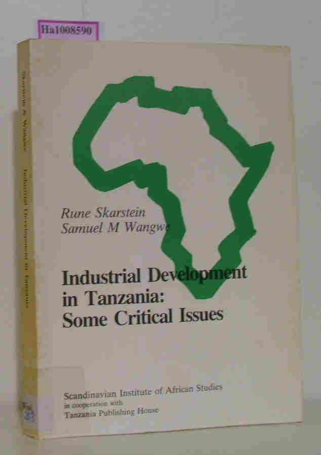 Industrial Development in Tanzania: Some Critical Issues.