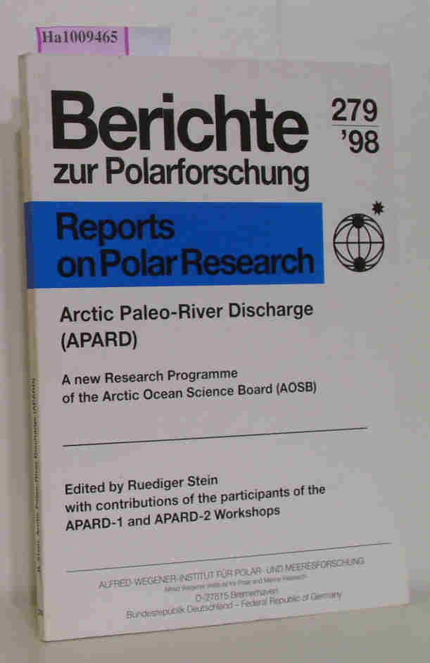 Stein,  Ruediger: Arctic Paleo- River Discharge( APARD) . A new Research Progamme of the Arktic Ocean Science Board( AOSB) . With Contributions of the partipants of the APARD- 1 and APARD- 2 Workshops. ( = Reports on Polar Research 279/98 ) .