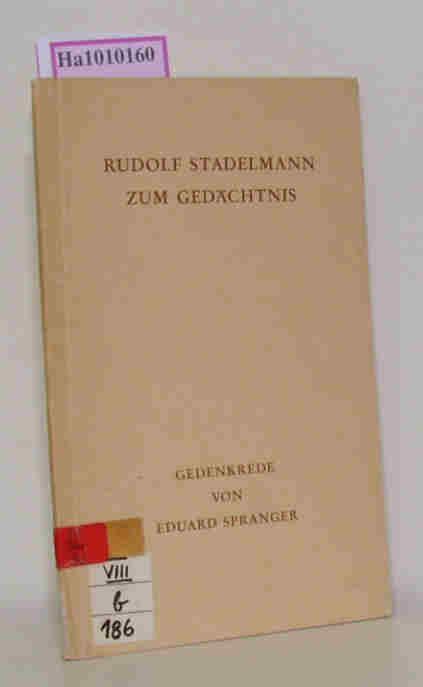 Rudolf Stadelmann zum Gedächtnis. Gedenkrede von Eduard Spranger. ( = Tübinger Universitätsreden 2) .
