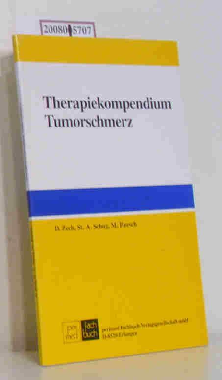 Therapiekompendium Tumorschmerz D. Zech   St. A. Schug   M. Horsch