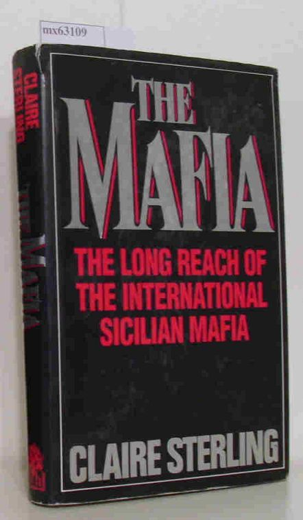 The Mafia The Long Reach of the International Sicilian Mafia